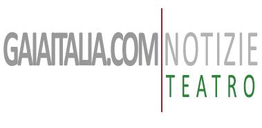 Gaiaitalia.com Notizie Teatro